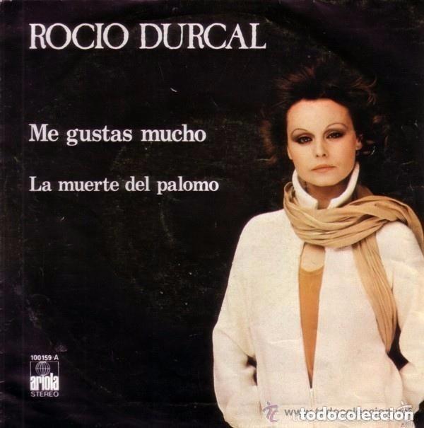 ROCÍO DÚRCAL– ME GUSTAS MUCHO / LA MUERTE DEL PALOMO - SINGLE 1979 (Música - Discos - Singles Vinilo - Solistas Españoles de los 70 a la actualidad)