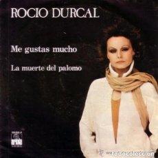 Discos de vinilo: ROCÍO DÚRCAL– ME GUSTAS MUCHO / LA MUERTE DEL PALOMO - SINGLE 1979. Lote 132118098