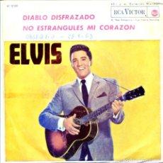 Discos de vinilo: ELVIS PRESLEY / DIABLO DISFRAZADO / NO ESTRANGULES MI CORAZON (SINGLE 1963). Lote 132128602