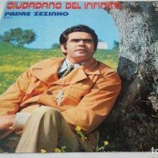 Discos de vinilo: CIUDADANO DEL INFINITO-PADRE ZEZINHO-EDICIONES PAULINAS/RELIGION/ M RELIGIOSA/. Lote 132129142