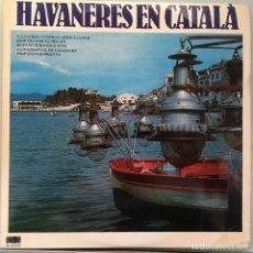 Discos de vinilo: ELS CANTAIRES DE LA COSTA - HAVANERES EN CATALA . LP . 1979 CARDISC. Lote 132134206
