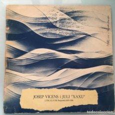 Discos de vinilo: COBLA LA PRINCIPAL DEL LLOBREGAT - JOSEP VICENS I JULI XAXU - L'ESCALA (ALT EMPORDÀ) 1870-1956 . Lote 132134618