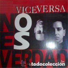 Discos de vinilo: VICEVERSA - NO ES VERDAD - MAXI-SINGLE MAX MUSIC 1992. Lote 132137794