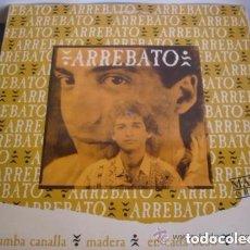 Discos de vinilo: ARREBATO, RUMBA CANALLA MAXI-SINGLE PROMO SPAIN 1992. Lote 132165186