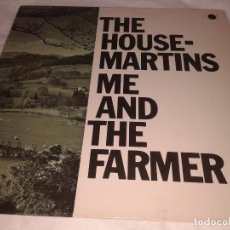 Discos de vinilo: THE HOUSE-MARTINS ME AND THE FARMER 1987. Lote 132171470