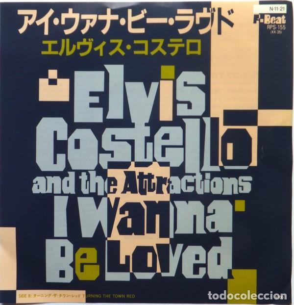 OFERTA PROMO SINGLE JAPON ELVIS COSTELLO - I WANNA BE LOVED (Música - Discos de Vinilo - Singles - Pop - Rock Extranjero de los 80)
