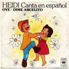 Discos de vinilo: HEIDI – CANTA EN ESPAÑOL: OYE / DIME ABUELITO (ESPAÑA, 1975). Lote 132184178