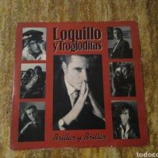 Discos de vinilo: LOQUILLO Y LOS TROGLODITAS BRILLAR Y BRILLAR SINGLE PROMOCIONAL. Lote 132190589