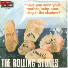 Discos de vinilo: ROLLING STONES / HAVE YOU SEEN YPUR MOTHER..../ WHO'S DRIVING YOUR PLANE (SINGLE 1966). Lote 132191982