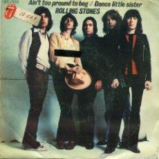 Vinyl-Schallplatten - ROLLING STONES / AIN'T TOO PROUND TO BEG / DANCE LITTLE SISTER (SINGLE 1975) - 132192154