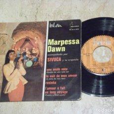 Discos de vinilo: MARPESSA DAWN & SIVUCA - UNE SEULE NOTE + 3 IBEROFON 1962. Lote 132203326