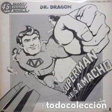 Discos de vinilo: DR. DRAGON - SUPERMAN HE´S A-MACHO - MAXI-SINGLE SPAIN 1979. Lote 132250566