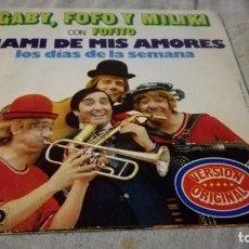 Discos de vinilo: GABI FOFO MILIKI CON FOFITO-MAMI DE MIS AMORES-DIAS SEMANA. Lote 132305586