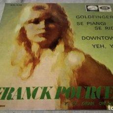 Discos de vinilo: FRANCK POURCEL-GOLDFINGER-SE PIANGI-SE RIDE-DOWNTWN-YEH YEH-EMIVOZ DE SU AMO/ PI22. Lote 132308606
