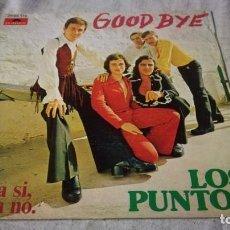 Discos de vinilo: LOS PUNTOS-GOOD BYE-AHORA SI-AHORA NO-/ PI22. Lote 132328306