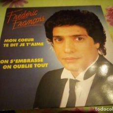Discos de vinilo: FRÉDÉRIC FRANÇOIS ?– MON COEUR TE DIT JE T'AIME.1984. Lote 132355998