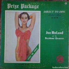 Discos de vinilo: MAXI - JOE ROLAND - PRIZE PACKAGE - AUDIOPHILE RECORD BTSR/AR 5105D-D - LIMITED EDITION 45RPM - RARO. Lote 132360758