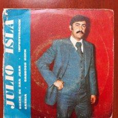 Discos de vinilo: JULIO ISLA- NOCHE DE SAN JUAN/IMPROVISACIÓN +2- EP BOA AUDIO & VIDEO 1976. Lote 132400106