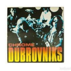 Discos de vinilo: LP. DUBROVNIKS. CHROME. (VG/VG+). Lote 132408710