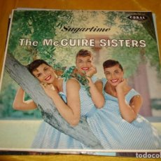 Discos de vinilo: THE MCGUIRE SISTERS. SUGARTIME. CORAL, 1958. EDIC. U.S.A. IMPECABLE. Lote 132418346