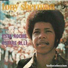 Discos de vinilo: TONY SHERMAN. SINGLE . SELLO DISCOPHON. EDITADO EN ESPAÑA. AÑO 1974 (CANTANTE DE SHERMAN BROTHERS). Lote 132424730