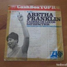 Discos de vinilo: ARETHA FRANKLIN CADENA DE LOCOS/ SATISFACTION ATLANTIC HISPAVOX 1968. Lote 132428322