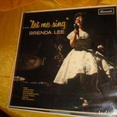 Discos de vinilo: BRENDA LEE....LET ME SING. BRUNSWICK, 1963 EDIC. INGLESA. IMPECABLE. Lote 132501578