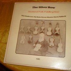 Discos de vinilo: THE SILVER BOW. SHETLAND FOLK FIDDLING. VOL. 1. TOPIC, 1976. EDIC. INGLESA. IMPECABLE. Lote 132504030