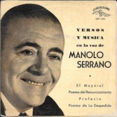 Discos de vinilo: MANOLO SERRANO - EL MAYORAL / POEMA DEL RENUNCIAMENTO / PROFECIA / POEMA DE LA DESPEDIDA - 1961. Lote 132513402
