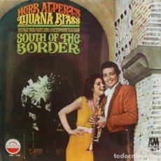 Discos de vinilo: HERB ALPERT'S TIJUANA BRASS ?– SOUTH OF THE BORDER. Lote 132528042