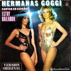 Discos de vinilo: HERMANAS GOGGI – ESTOY BAILANDO (ESPAÑA, 1979). Lote 132528206