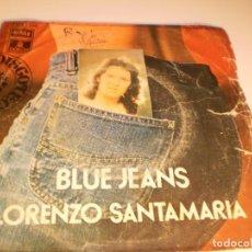 Discos de vinilo: SINGLE LORENZO SANTAMARÍA. BLUE JEANS. SÓLO PUEDO DARTE AMOR. EMI 1974 SPAIN (PROBADO Y BIEN). Lote 132530206