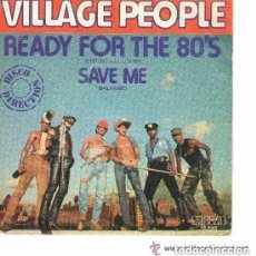 Discos de vinilo: VILLAGE PEOPLE - READY FOR THE 80'S - SINGLE SPAIN. Lote 132571082