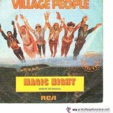 Discos de vinilo: VILLAGE PEOPLE - MAGIC NIGHT (NOCHE MAGICA) - SINGLE SPAIN RCA 1981. Lote 132571234