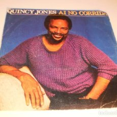 Discos de vinilo: SINGLE QUINCY JONES. AI NO CORRIDA. THERE'S A TRAIN LEAVIN'. AM 1981 SPAIN (PROBADO Y BIEN). Lote 132576426