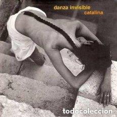 Discos de vinilo: DANZA INVISIBLE, CATALINA / CATALINA (VERSION INSTRUMENTAL) - SINGLE PROMO SPAIN 1990. Lote 132579282
