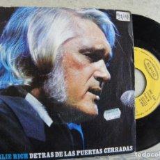 Discos de vinilo: CHARLIE RICH -DETRAS DE LAS PUERTAS CERRADAS -SINGLE 1973 -PEDIDO MINIMO 3 EUROS. Lote 157235085