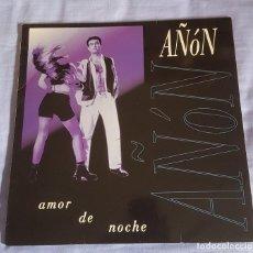 Discos de vinilo: AÑÓN LP AMOR DE NOCHE . Lote 132598082