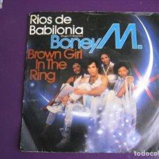 Discos de vinilo: BONEY M SG ARIOLA 1978 RIOS DE BABILONIA/ BROWN GIRL IN THE RING FUNK DISCO SOUL . Lote 132634618