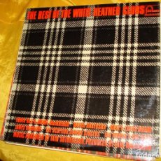 Discos de vinilo: THE BEST OF THE WHITE HEATHER CLUBS. FONTANA, 1965. EDIC. INGLESA. IMPECABLE. Lote 132680174