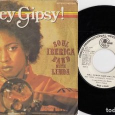 Discos de vinilo: SOUL IBERICA BAND WITH LINDA - HEY GIPSY - SINGLE ESPAÑOL DE VINILO PROMO FUNK DISCO. Lote 132686178