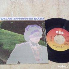 Discos de vinilo: BOB DYLAN - ENREDADO EN EL AZUL / SI LA VES, DILE HOLA / - 1975- CBS ESPAÑA-. Lote 132708422