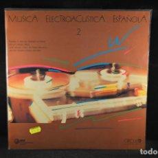 Discos de vinilo: VARIOS – MUSICA ELECTROACUSTICA ESPAÑOLA 2 - LP. Lote 132709526