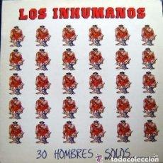 Discos de vinilo: LOS INHUMANOS - 30 HOMBRES SOLOS - LP ZAFIRO 1988. Lote 133150514