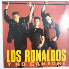 Discos de vinilo: MAXI SINGLE - LOS RONALDOS - Y NO CANTARE - AÑOS 90. Lote 132718726