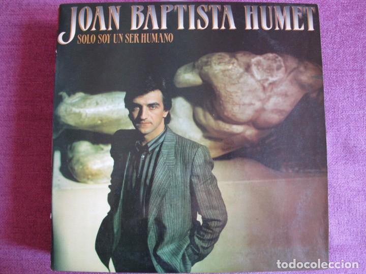 LP - JOAN BAPTISTA HUMET - SOLO SOY UN SER HUMANO (SPAIN, RCA RECORDS 1984) (Música - Discos - LP Vinilo - Solistas Españoles de los 70 a la actualidad)