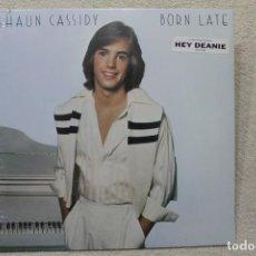 Discos de vinilo: SHAUN CASSIDY BORN LATE LP VINYL MADE IN USA 1977 PRECINTADO. Lote 132742774