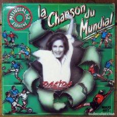 Discos de vinilo: DALIDA - LA CHANSON DU MUNDIAL - 1982 - MUNDIAL DE FUTBOL ESPAÑA 82. Lote 132746810