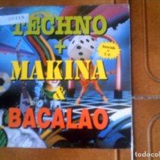 Discos de vinilo: SINGLE TECNO ,MAKINA ,BACALAO. Lote 132752586