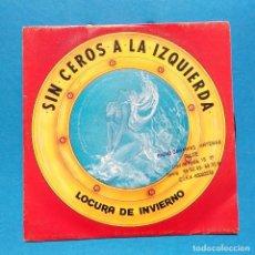 Discos de vinilo: SIN CEROS A LA IZQUIERDA LOCURA DE INVIERNO. DISCO PROMOCIONAL. Lote 132768022